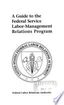 A Guide To The Federal Service Labor Management Relations Program