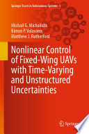Nonlinear Control of Fixed-Wing UAVs with Time-Varying and Unstructured Uncertainties