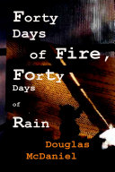 Forty Days of Fire  Forty Days of Rain