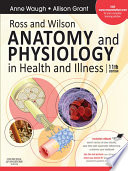 """Ross & Wilson Anatomy and Physiology in Health and Illness E-Book"" by Anne Waugh, Allison Grant"