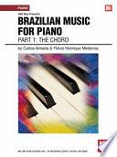 Brazilian Music For Piano Part 1 The Choro