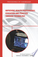 Improving Health Professional Education and Practice Through Technology