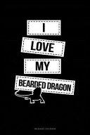 I Love My Bearded Dragon  Mileage Log Book