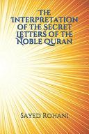The Interpretation of the Secret Letters of the Noble Quran