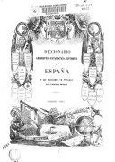 Diccionario geográfico-estadístico-histórico de España y sus posesiones de ultramar: A-AL. Tomo 2, AL-ARZ. Tomo 3, ARR-BAR. Tomo 4 BAR-BUZ. Tomo 5, CAA-CAR. Tomo 6, CAS-COR. Tomo 7, COR-EZT. Tomo 8, FAB-GUA. Tomo 9, GUA-JUZ. Tomo 10, LAB-MAD. Tomo 11, MAD-MUZ. Tomo 12, NAB-PEZ. Tomo 13, PIA-SAZ, Tomo 14, SEA-TOL. Tomo 15, TOL-VET. Tomo 16, VIA-ZUZ