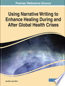 Using Narrative Writing to Enhance Healing During and After Global Health Crises