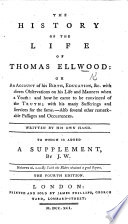 The History Of The Life Of Thomas Ellwood Written By His Own Hand To Which Is Added A Supplement By J W J Wyeth Third Edition