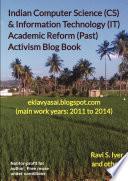 Indian Computer Science  CS    Information Technology  IT  Academic Reform  Past  Activism Blog Book