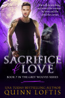 Sacrifice Of Love: Book 7 The Grey Wolves Series