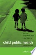 """""""Child Public Health"""" by Dr Mitch Blair, Sarah Stewart-Brown, Tony Waterston"""