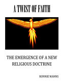A Twist of Faith-The Emergence of a New Religious Doctrine