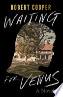 Waiting For Venus A Novel