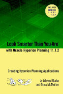 Look Smarter Than You Are with Hyperion Planning 11.1.2: Creating Hyperion Planning Applications