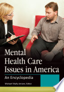 Mental Health Care Issues in America  An Encyclopedia  2 volumes