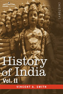 History of India, in Nine Volumes: Vol. II - From the Sixth Century B.C. to the Mohammedan Conquest, Including the Invasion of Alexander the Great Book