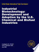 Industrial Biotechnology Development And Adoption By The U S Chemical And Biofuel Industries Inv 332 481 Book PDF