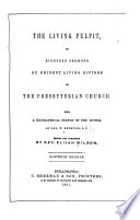 The Living Pulpit  Or Eighteen Sermons by Eminent Living Divines of the Presbyterian Church