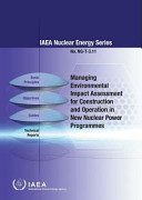 Managing Environmental Impact Assessment for Construction and Operation in New Nuclear Power Programmes