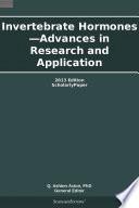Invertebrate Hormones Advances In Research And Application 2013 Edition Book PDF