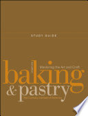 Study Guide to Accompany Baking and Pastry: Mastering the Art and Craft, 2e