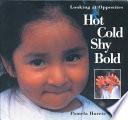 Hot  Cold  Shy  Bold Book