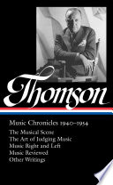 Virgil Thomson: Music Chronicles 1940-1954  : (Library of America #258)