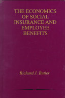 The Economics of Social Insurance and Employee Benefits