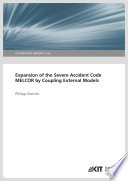 Expansion of the Severe Accident Code MELCOR by Coupling External Models Book