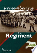 Remembering the Regiment : the Experiences of a Kenya-born English Lad in the Continued Fight Against the Terrorism of the Mau-Mau Rebellion