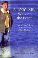 A 1,000-mile walk on the beach : one woman's trek of the perimeter of Lake Michigan