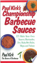 Paul Kirk s Championship Barbecue Sauces Book