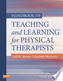 """Handbook of Teaching for Physical Therapists E-Book"" by Gail M. Jensen, Elizabeth Mostrom"