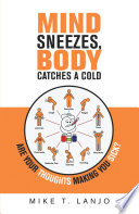 Mind Sneezes Body Catches A Cold
