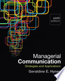 """Managerial Communication: Strategies and Applications"" by Geraldine E. Hynes"