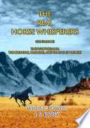 The Real Horse Whisperers How To Tame Gentle And Train Horses