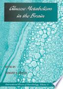 Glucose Metabolism in the Brain Book