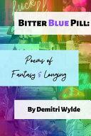 Bitter Blue Pill