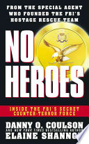 """""""No Heroes: Inside the FBI's Secret Counter-terror Force"""" by Danny O. Coulson, Daniel Coulson, Elaine Shannon, Sharon Shannon"""