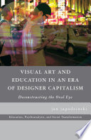 Visual Art and Education in an Era of Designer Capitalism PDF Book