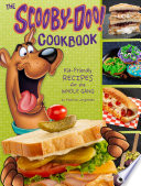 """The Scooby-Doo Cookbook: Kid-Friendly Recipes for the Whole Gang"" by Katrina Jorgensen"