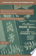 Mei Lanfang and the Twentieth Century International Stage