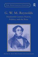 G.W.M. Reynolds: Nineteenth-century Fiction, Politics, and ...