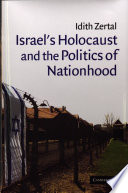 Israel S Holocaust And The Politics Of Nationhood
