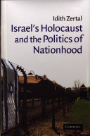 Israel's Holocaust and the Politics of Nationhood