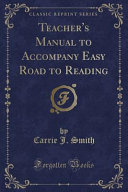 Teacher s Manual to Accompany Easy Road to Reading  Classic Reprint
