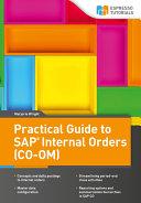 Practical Guide to SAP Internal Orders (CO-OM)