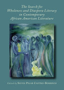 The Search for Wholeness and Diaspora Literacy in Contemporary African American Literature