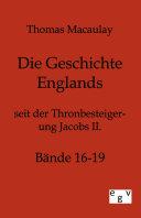 Die Geschichte Englands seit der Thronbesteigung Jacob des Zweiten