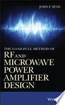 The Load pull Method of RF and Microwave Power Amplifier Design