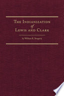 The Indianization Of Lewis And Clark Book
